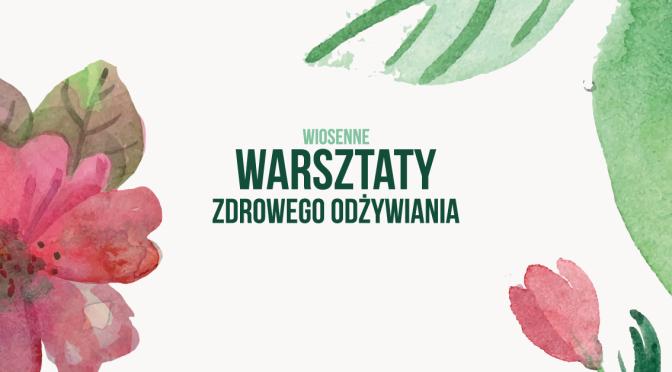 Ogólnopolskie Wiosenne Warsztaty