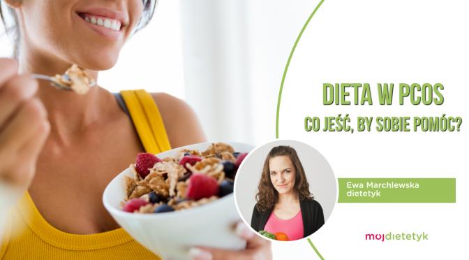 Dieta W Pcos Co Jesc By Sobie Pomoc Artykuly Mojdietetyk Pl