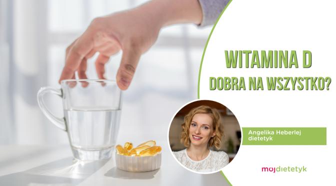 WITAMINA D - DOBRA NA WSZYSTKO