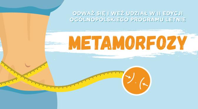 Druga Edycja Letnich Metamorfoz Mój Dietetyk
