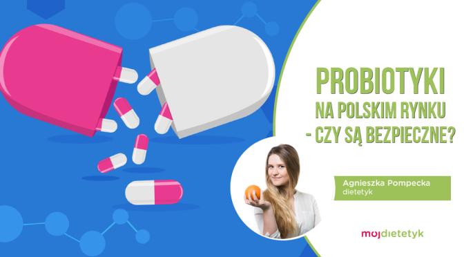 Agnieszka Pompecja - Probiotyki na polskim rynku-01